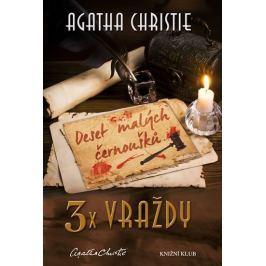 Christie Agatha: 3x vraždy: Deset malých černoušků, Vraždy podle abecedy, Nakonec přijde smrt