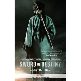 Hill Justin: Crouching Tiger, Hidden Dragon : Sword of Destiny