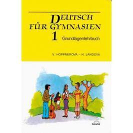 Höppnerová V., Jandová H: Deutsch für Gymnasien 1 - Grundlagenlehrbuch