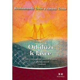 Trobe Krishnananda a Amana: Od iluzí k lásce - Jak vystoupit ze starých vzorců v partnerských vztazí