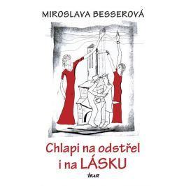 Besserová Miroslava: Chlapi na odstřel i na lásku