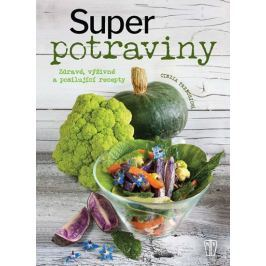 Trenchiová Cinzia: Superpotraviny - Zdravé, výživné a posilující recepty