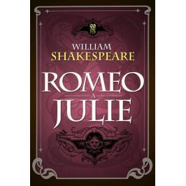 Shakespeare William: Romeo a Julie