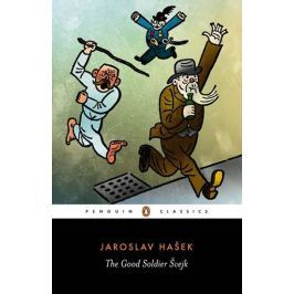 Hašek Jaroslav: The Good Soldier Svejk : And His Fortunes in the World War