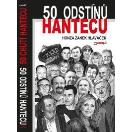 Hlaváček Honza Žanek: 50 odstínů hantecu