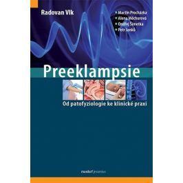Vlk Radovan: Preeklampsie - Od patofyziologie ke klinické praxi