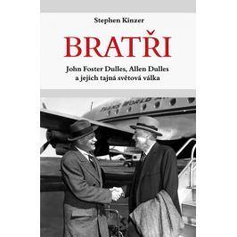 Kinzer Stephen: Bratři - John Foster Dulles, Allen Dulles a jejich tajná světová válka