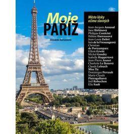 Mattanzaová Alessandra: Moje Paříž - Město lásky očima slavných