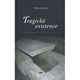 Tragická existence - Alfred Delp