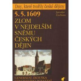 5. 5. 1609 - Zlom v nejdelším sněmu českých dějin - Jaroslav Čechura