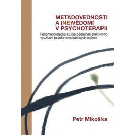 Metadovednosti a (ne)vědomí v psychoterapii - Petr Mikoška
