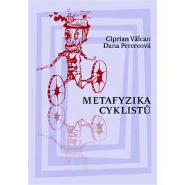 Metafyzika cyklistů - Ciprian Valcan, Dana Percecová