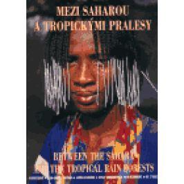 Mezi Saharou a tropickými pralesy - Lidé z pohoří Mandara(brož.) - kolektiv