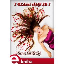 I blázni chtějí žít - Hana Militká