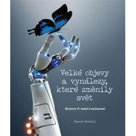 Velké objevy a vynálezy, které změnily svět - Gianni Morelli