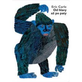 Od hlavy až po paty - Eric Carle