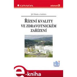 Řízení kvality ve zdravotnickém zařízení - Jiří Madar, a kolektiv autorů