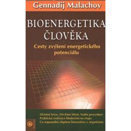 Bioenergetika člověka - Gennadij Malachov