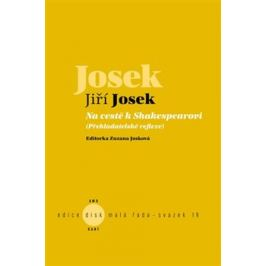 Na cestě k Shakespearovi - Jiří Josek