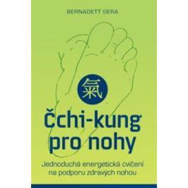 Čchi-kung pro nohy - Bernadett Gera