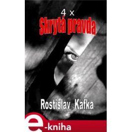 4x Skrytá pravda - Rostislav Kafka