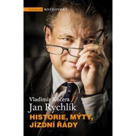 Historie, mýty, jízdní řády - Vladimír Kučera, Jan Rychlík Knihy