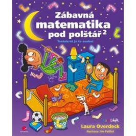 Zábavná matematika pod polštář 2 - Laura Overdecková Knihy