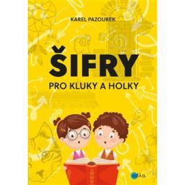 Šifry pro kluky a holky - Karel Pazourek