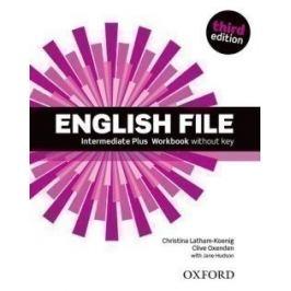 English File Third Edition Intermediate Plus Workbook Without Answer Key - Jane Hudson, Clive Oxenden, Christina Latham-Koenig