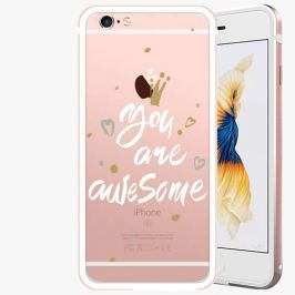 Kryt na mobil iSaprio Alu Rose Gold pro iPhone 6 / 6S - You Are Awesome - white