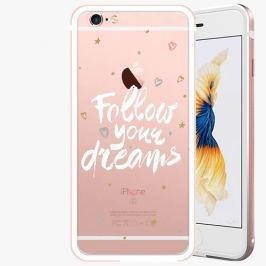 Kryt na mobil iSaprio Alu Rose Gold pro iPhone 6 / 6S - Follow Your Dreams - white