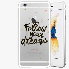 Kryt na mobil iSaprio Alu Silver pro iPhone 6 / 6S - Follow Your Dreams - black