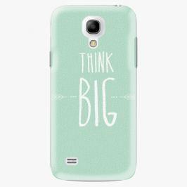 Plastový kryt iSaprio - Think Big - Samsung Galaxy S4 Mini